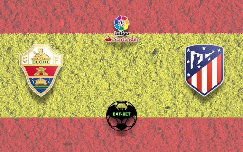Elche vs Atletico Madrid